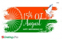 15th Of August Happy Independence Day