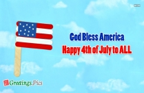 Happy Independence Day. God Bless America