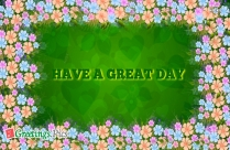 Have A Great Day Greetings