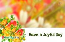 Have A Joyful Day