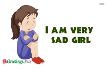 I Am Very Sad Girl