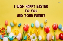 I Wish Happy Easter To You And Your Family