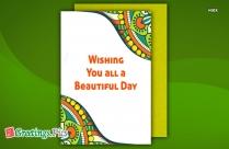 Wishing You All A Beautiful Day