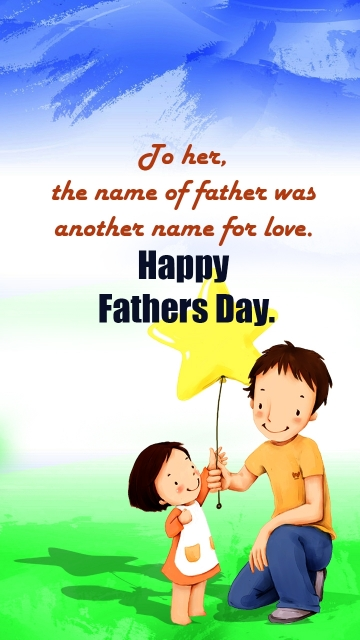 To Her, The Name Of Father Was Another Name For Love. Happy Fathers Day.