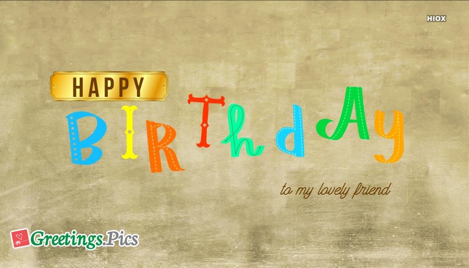 To My Lovely Friend. Happy Birthday