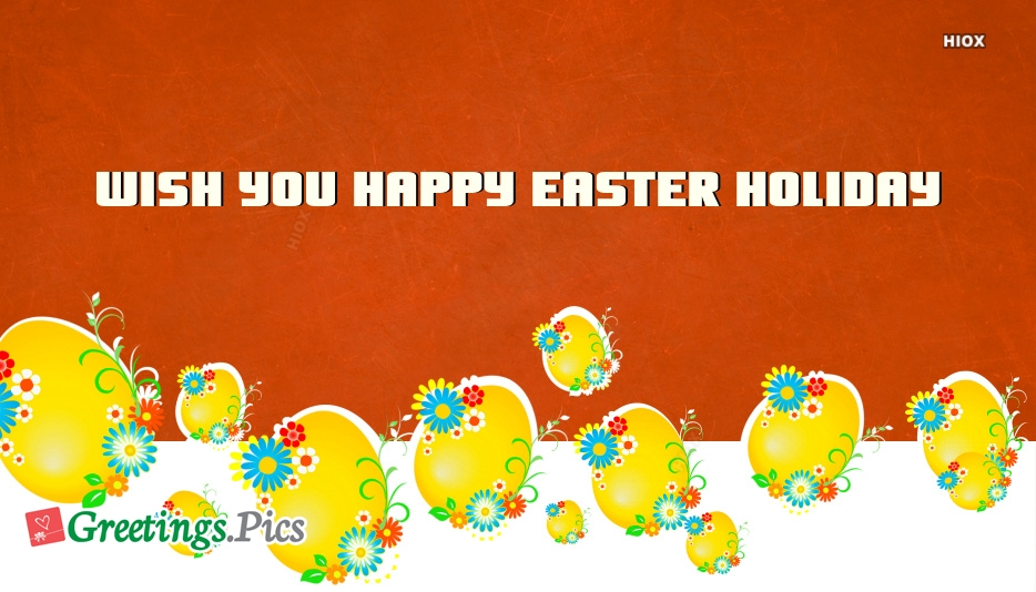 Wish You Happy Easter Holiday
