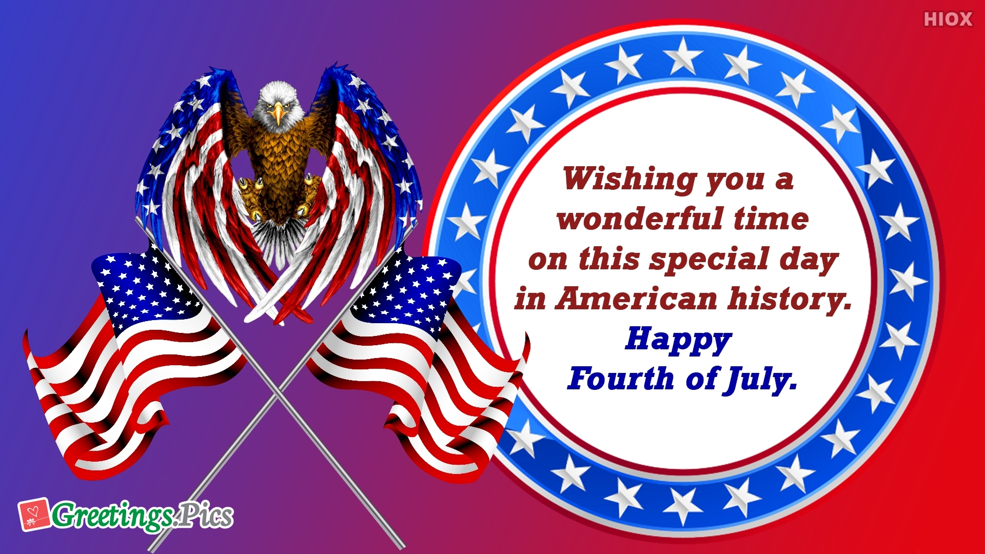 Wishing You A Wonderful Time On This Special Day In American History. Happy Fourth Of July.