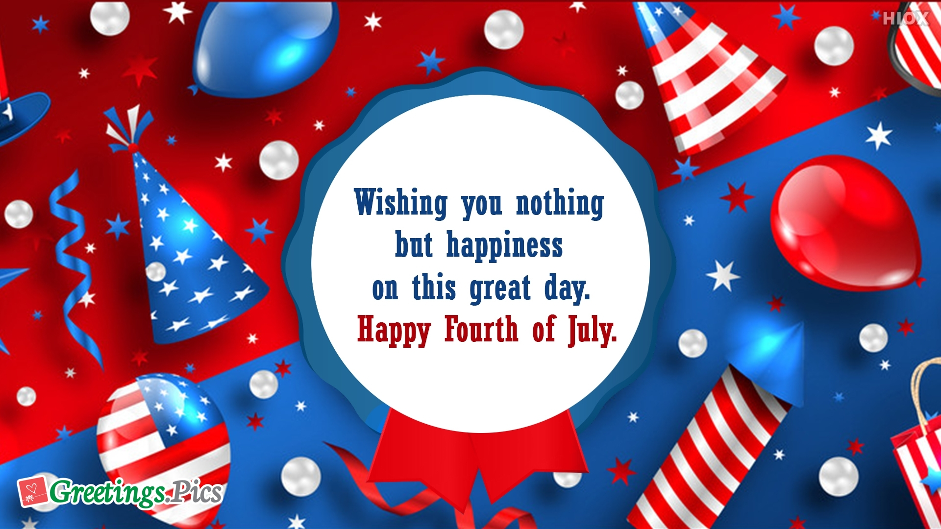 Wishing You Nothing But Happiness On This Great Day. Happy Fourth Of July.