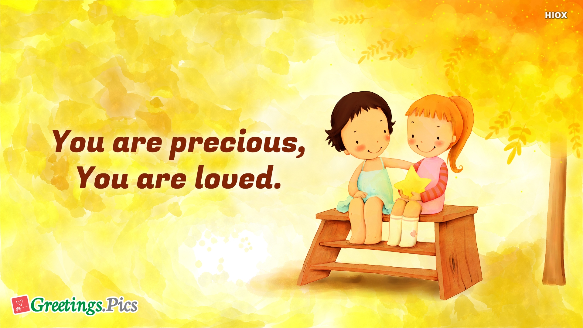 You Are Precious, You Are Loved.